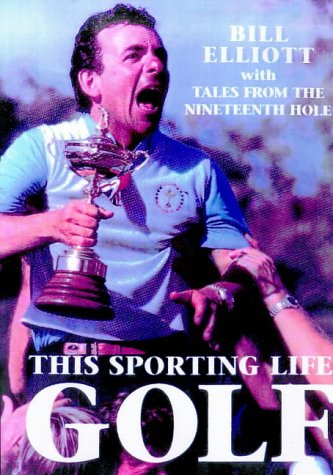 This Sporting Life Golf. The story of the men and women who made the game what it is today: Elliott...