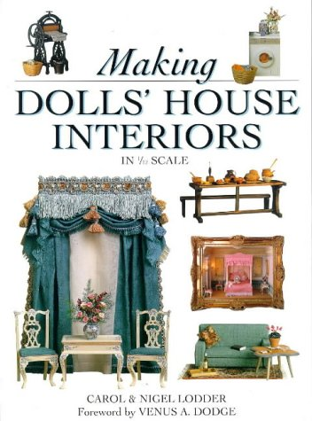 Making Dolls 39 House Interiors In 1 2 Scale By Carol Lodder Nigel Lodder