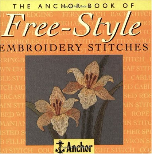 9780715306291: The Anchor Book of Free-Style Embroidery Stitches