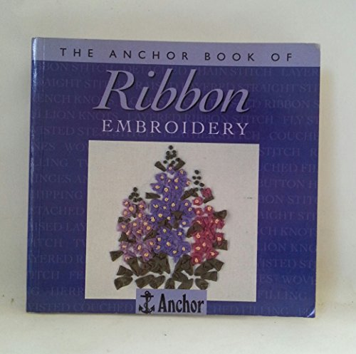 9780715306345: Ribbon Embroidery (The Anchor Book)