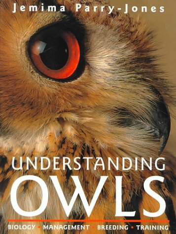 9780715306437: Understanding Owls: Biology, Management, Breeding, Training