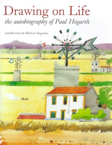 Drawing on Life. The Autobiography of Paul Hogarth. Introduction by Richard Ingrams.: HOGARTH, Paul...