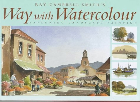 9780715306482: Ray Campbell Smith's Way with Watercolour