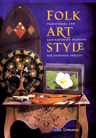 9780715306888: Folk Art Style: Traditional and Contemporary Painting for Everyday Objects