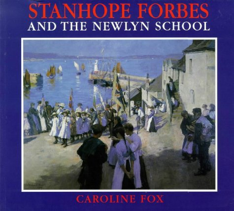 9780715306932: Stanhope Forbes and the Newlyn School