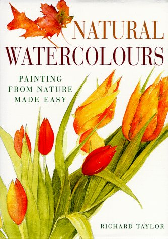 9780715306994: Natural Watercolours: Painting from Nature Made Easy