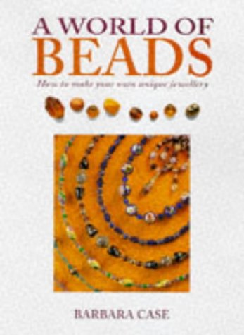 9780715307120: A World of Beads: How to Make Your Own Unique Jewellery