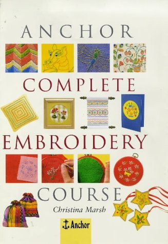 9780715307175: Anchor Complete Embroidery Course