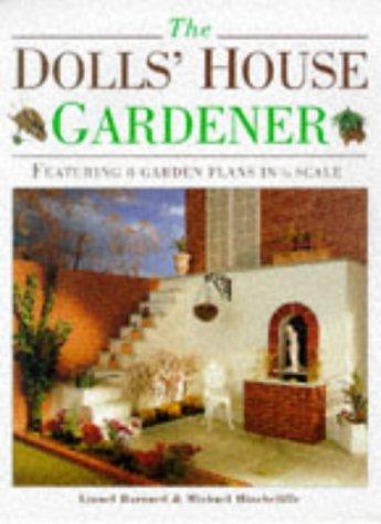 9780715307793: The Dolls' House Gardener: Featuring 8 Garden Designs in 1/12 Scale