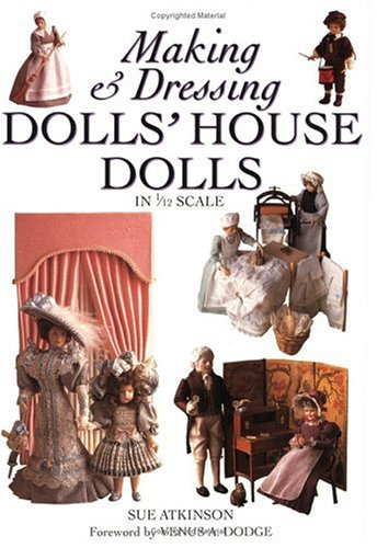9780715307885: Making and Dressing Dolls' House Dolls in 1/12 Scale