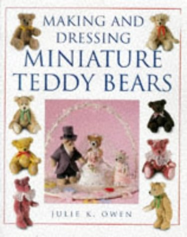 9780715307960: Making and Dressing Miniature Teddy Bears
