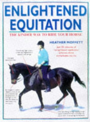 9780715308103: Enlightened Equitation: Riding in True Harmony With Your Horse