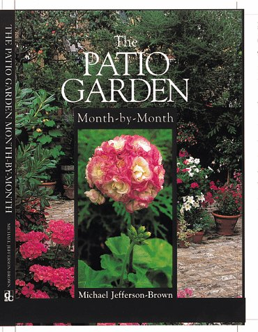 The Patio Garden: Month-By-Month (Month-By-Month Gardening (David & Charles)): Jefferson-Brown,...
