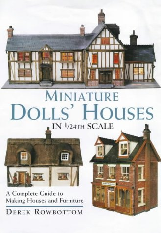 9780715308363: Miniature Dolls' Houses in 1/24th Scale: A Complete Guide to Making and Furnishing Houses