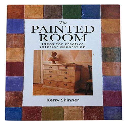 The Painted Room: Ideas for Creative Interior Decoration