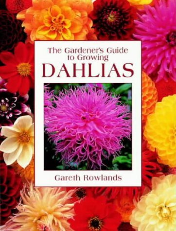 9780715308585: The Gardener's Guide to Growing Dahlias