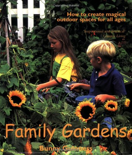 9780715309247: Family Gardens: How to Create Magical Outdoor Spaces for All Ages