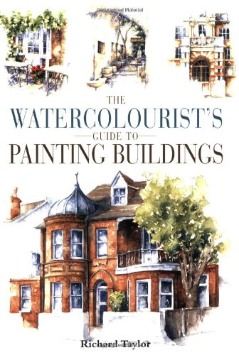 9780715309278: The Watercolourist's Guide to Painting Buildings