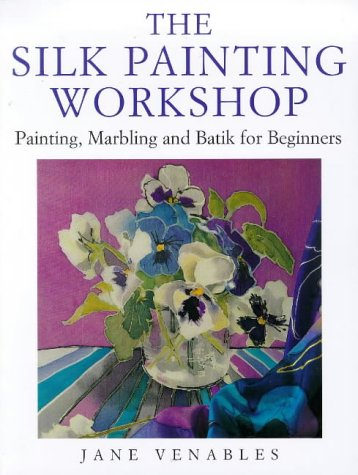 9780715309339: The Silk Painting Workshop: Painting, Marbling and Batik for Beginners