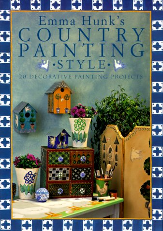 9780715309469: Emma Hunk's Country Painting Style: 20 Decorative Painting Projects