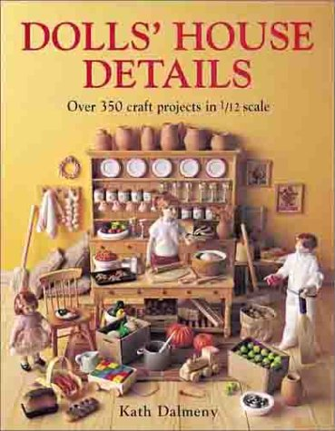 9780715309476: Dolls' House Details: Over 500 Craft Projects in 1/12 Scale