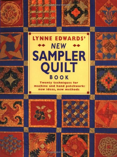 9780715309568: Lynne Edwards' New Sampler Quilt Book: Twenty Techniques for Machine and Hand Patchwork: New Ideas New Methods