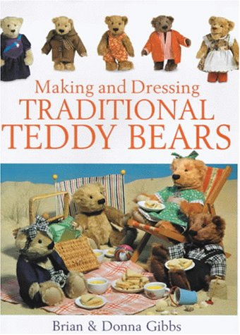 9780715309704: Making and Dressing Traditional Teddy Bears