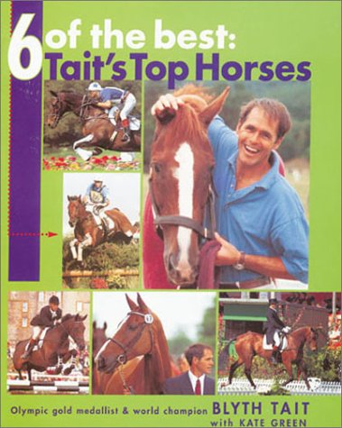 9780715309964: 6 of the Best: Tait's Top Horses