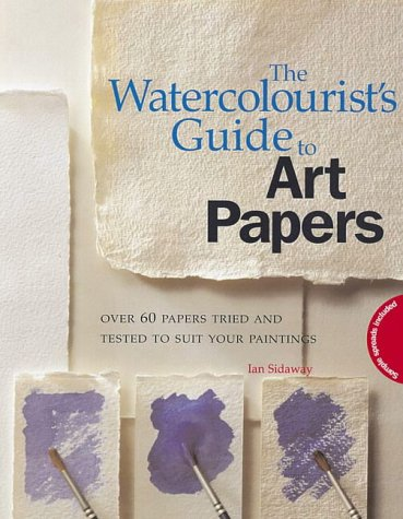 9780715310922: The Watercolourist's Guide to Art Papers