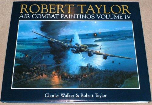 9780715310939: Robert Taylor Air Combat Paintings (Vol 4)
