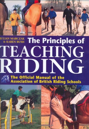 The Principles of Teaching Riding: Official Manual of the Association of British Riding Schools