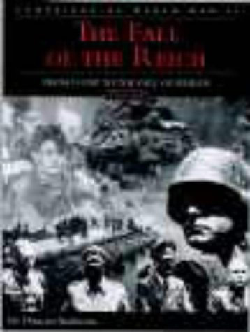 9780715310991: THE FALL OF THE REICH: D-DAY TO THE FALL OF BERLIN (CAMPAIGNS OF WORLD WAR II)
