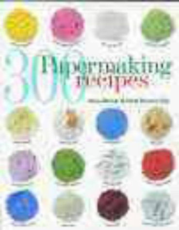 9780715311035: 300 Papermaking Recipes