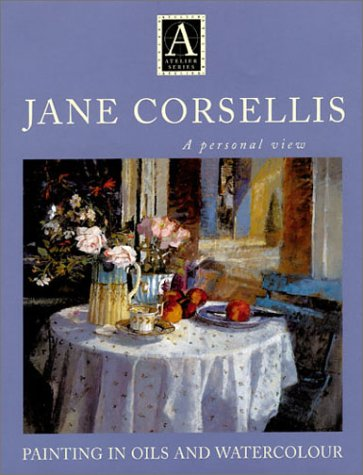 9780715311103: Jane Corsellis: A Person View - Painting in Oils and Watercolour (Atelier)