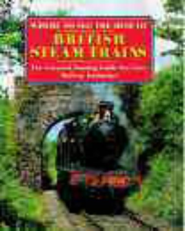 9780715311165: Where to See the Best of British Steam Trains (Where to See Railway Guide)