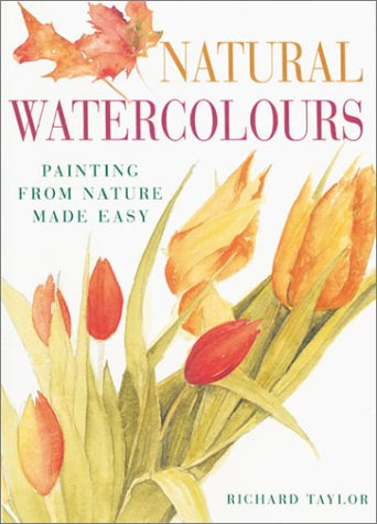 9780715311684: Natural Watercolours: Painting from Nature Made Easy