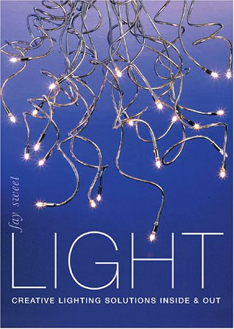 9780715311813: Light: Creating Lighting Solutions Inside and Out