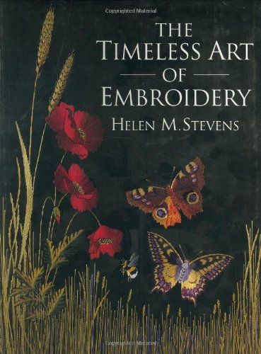 The Timeless Art of Embroidery (Helen Stevens' Masterclass Embroidery) (0715312162) by Helen M. Stevens
