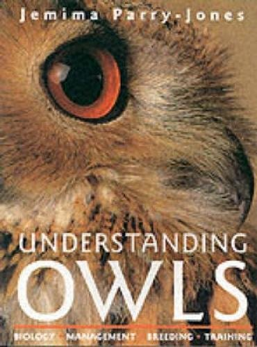 9780715312230: Understanding Owls: Biology Management Breeding Training