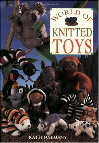 9780715312247: World of Knitted Toys