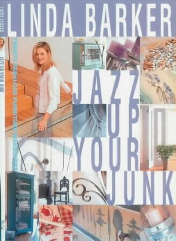 "9780715312308: Jazz Up Your Junk: Fabulous Furniture Makeovers from the Star of BBC TV's ""Changing Rooms"""