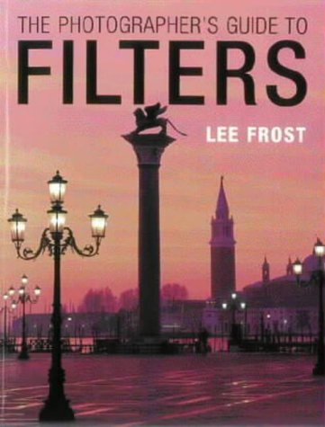 9780715312339: The Photographer's Guide to Filters