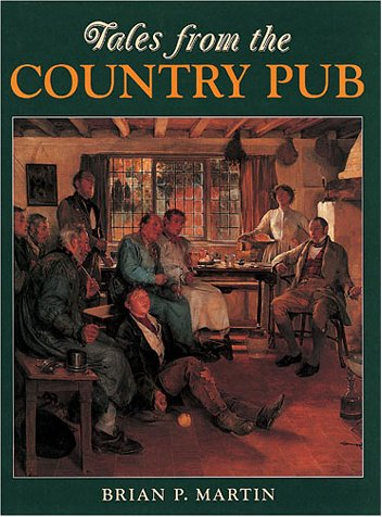 Tales from the Country Pub (0715312413) by Brian P. Martin