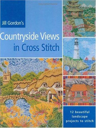 9780715312513: Jill Gordon's Countryside Views in Cross Stitch: 12 Beautiful Landscape Projects to Stitch