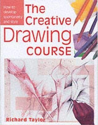 9780715312544: The Creative Drawing Course: How to Develop Spontaneity and Style