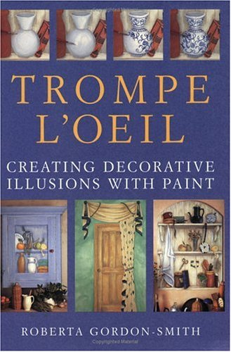 9780715312575: Trompe L'Oeil: Creating Decorative Illusions with Paint