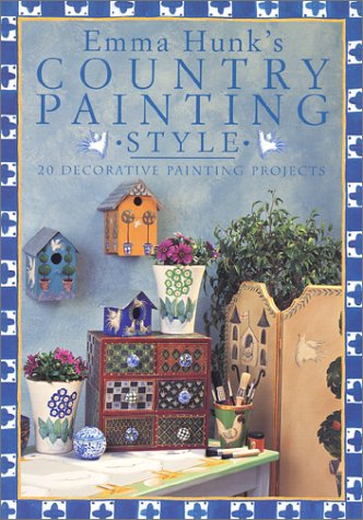 9780715312650: Emma Hunk's Country Painting Style: 20 Decorative Painting Projects
