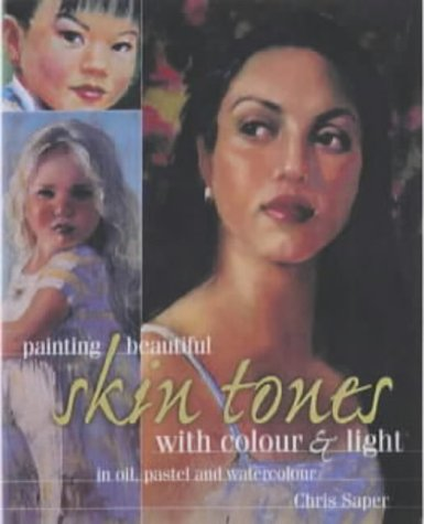 9780715312667: Painting Beautiful Skin Tones with Colour and Light: In Oil, Pastel and Watercolour