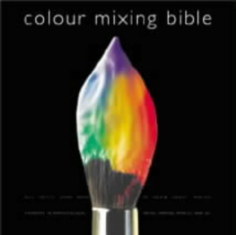 9780715312834: The Colour Mixing Bible