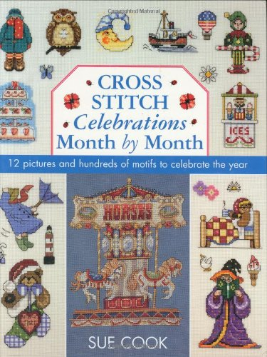 9780715313091: Sue Cook's Bumper Cross Stitch Collection: 12 Pictures and Hundreds of Motifs to Celebrate the Year